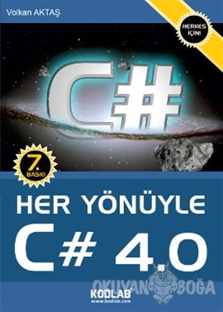 Her Yönüyle C# 4.0 - Volkan Aktaş - Kodlab Yayın Dağıtım