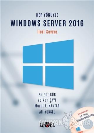 Her Yönüyle Windows Server 2016 (İleri Seviye) (CD Hediyeli)