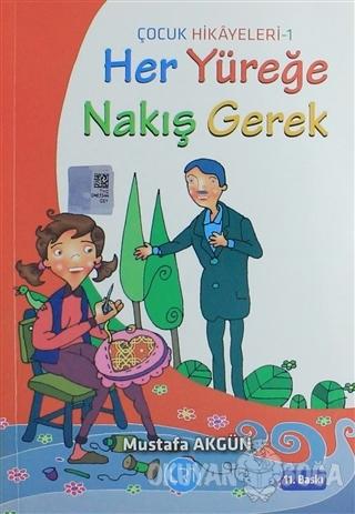 Her Yüreğe Nakış Gerek - Mustafa Akgün - LRT Yayıncılık
