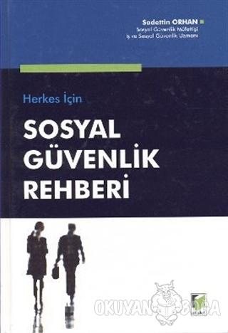 Herkes için Sosyal Güvenlik Rehberi (Ciltli) - Sadettin Orhan - Adalet