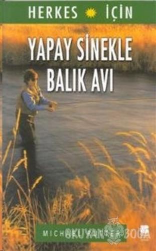Herkes İçin Yapay Sinekle Balık Avı - Michael Rutter - Bilge Kültür Sa