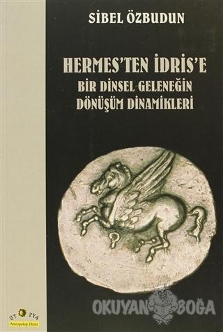 Hermes'ten İdris'e  Bir Dinsel Geleneğin Dönüşüm Dinamikleri