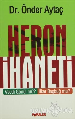 Heron İhaneti - Önder Aytaç - Popüler Kitaplar