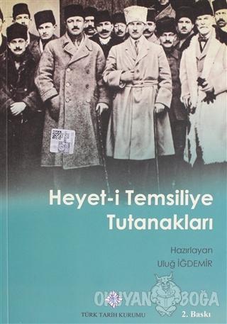 Heyet-i Temsiliye Tutunakları - Kolektif - Türk Tarih Kurumu Yayınları