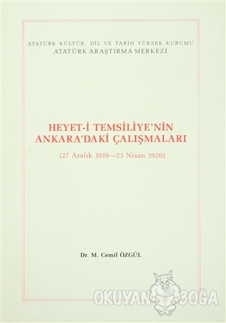 Heyet-i Temsiliye'nin Ankara'daki Çalışmaları (27 Aralık 1919 - 23 Nis