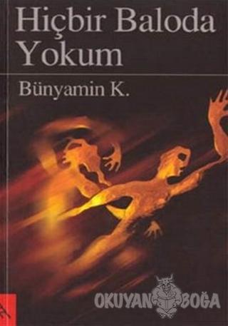 Hiçbir Baloda Yokum - Bünyamin K. - Şule Yayınları