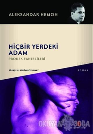 Hiçbir Yerdeki Adam - Aleksandar Hemon - Agora Kitaplığı