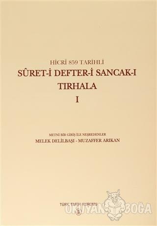 Hicri 859 Tarihli Suret-i Defter-i Sancak-ı Tırhala Cilt: 1 - Muzaffer
