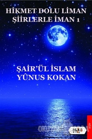 Hikmet Dolu Liman Şiirlerle İman 1 - Şair'ül İslam Yunus Kokan - Tilki