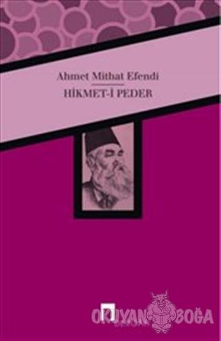 Hikmet- i Peder - Ahmet Mithat - Dergah Yayınları