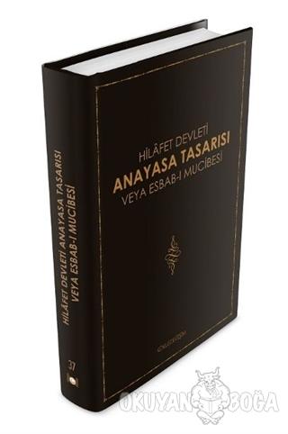 Hilafet Devleti Anayasa Tasarısı veya Esbab-ı Mucibesi (Ciltli)
