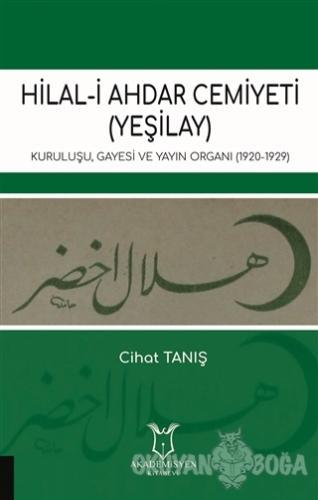 Hilal-i Ahdar Cemiyeti (Yeşilay) - Cihat Tanış - Akademisyen Kitabevi