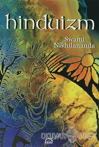 Hinduizm - Swami Nikhilananda - Ruh ve Madde Yayınları