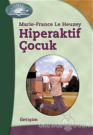 Hiperaktif Çocuk - Marie - France Le Heuzey - İletişim Yayınevi