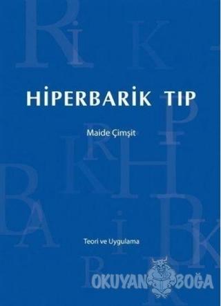 Hiperbarik Tıp (Ciltli) - Maide Çimşit - İstanbul Tıp Kitabevi