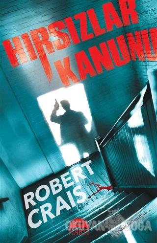 Hırsızlar Kanunu - Robert Crais - Martı Yayınları