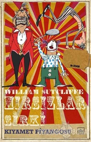 Hırsızlar Sirki: Kıyamet Piyangosu - William Sutcliffe - İthaki Yayınl