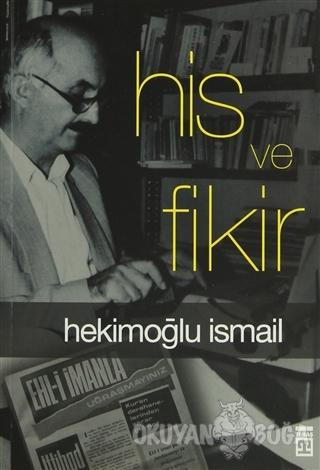 His ve Fikir - Hekimoğlu İsmail - Timaş Yayınları