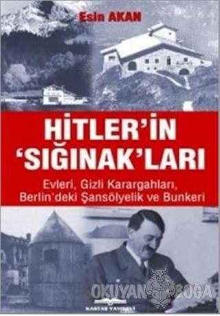 Hitler'in Sığınak'ları - Esin Akan - Kastaş Yayınları