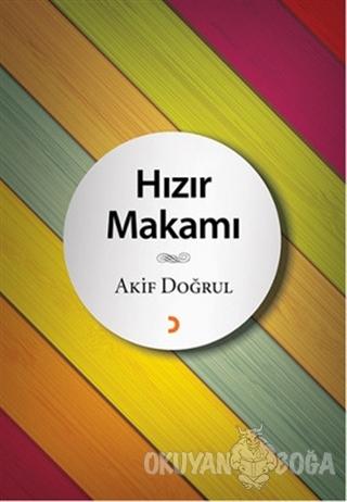 Hızır Makamı - Akif Doğrul - Cinius Yayınları