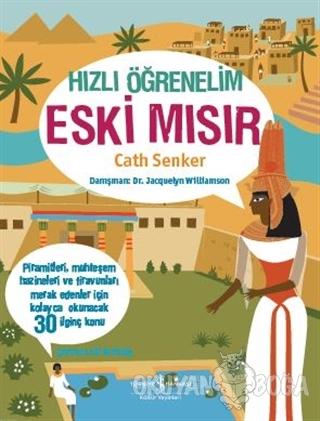 Hızlı Öğrenelim: Eski Mısır - Cath Senker - İş Bankası Kültür Yayınlar