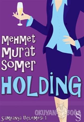 Holding Şampanya Üçlemesi 1 - Mehmet Murat Somer - Everest Yayınları