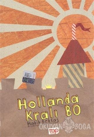 Hollanda Kralı Bo - Habib Bektaş - Top Yayıncılık