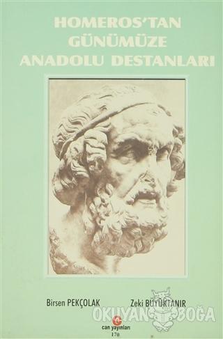 Homeros'tan Günümüze Anadolu Destanları - Birsen Pekçolak - Can Yayınl