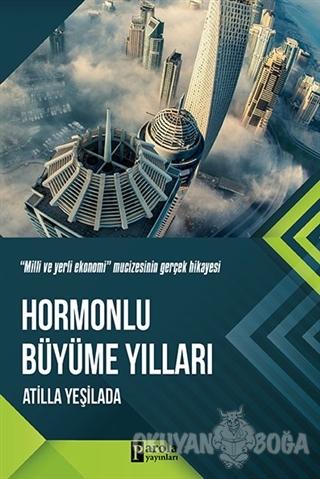 Hormonlu Büyüme Yılları - Atilla Yeşilada - Parola Yayınları