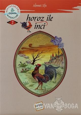 Horoz ile İnci - Ahmet Efe - Nar Yayınları