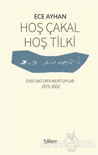 Hoş Çakal Hoş Tilki - Ece Ayhan - Noktürn Yayınları
