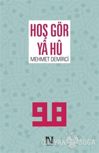 Hoş Gör Ya Hü - Mehmet Demirci - Nefes Yayıncılık