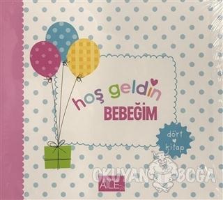 Hoşgeldin Bebeğim (4 Kitap Kutulu)