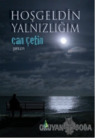 Hoşgeldin Yalnızlığım - Can Çetin - Kitabitat Yayınları