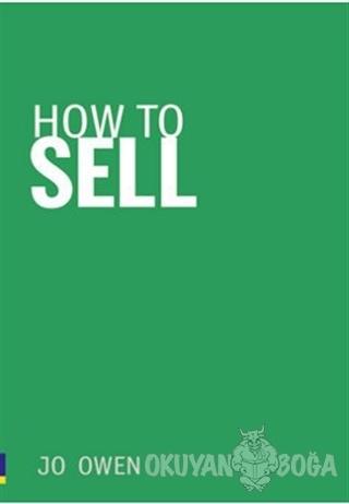 How to Sell - Jo Owen - Pearson Akademik Türkçe Kitaplar