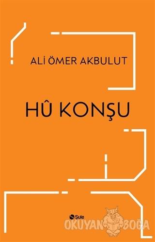 Hü Konşu - Ali Ömer Akbulut - Şule Yayınları