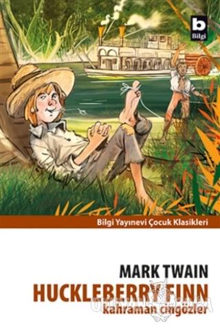 Huckleberry Finn Kahraman Cingözler - Mark Twain - Bilgi Yayınevi