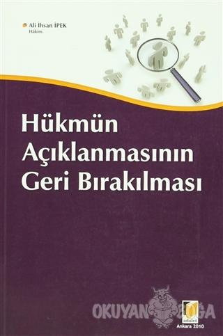 Hükmün Açıklanmasının Geri Bırakılması - Ali İhsan İpek - Adalet Yayın