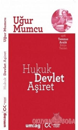 Hukuk, Devlet, Aşiret Bütün Yazıları 11 - Uğur Mumcu - um:ag Yayınları
