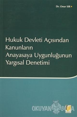 Hukuk Devleti Açısından Kanunların Anayasaya Uygunluğunun Yargısal Den