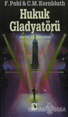Hukuk Gladyatörü - F. Pohl - Metis Yayınları