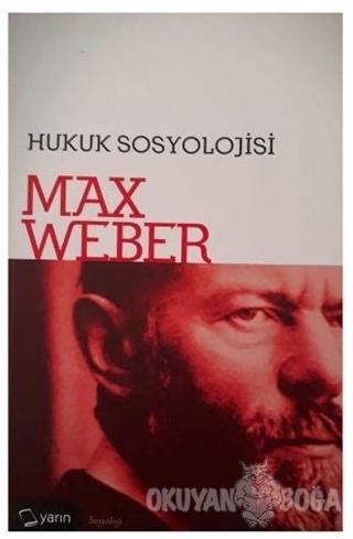 Hukuk Sosyolojisi - Max Weber - Yarın Yayınları