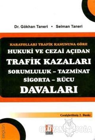 Hukuki ve Cezai Açıdan Trafik Kazaları Davaları - Gökhan Taneri - Bilg
