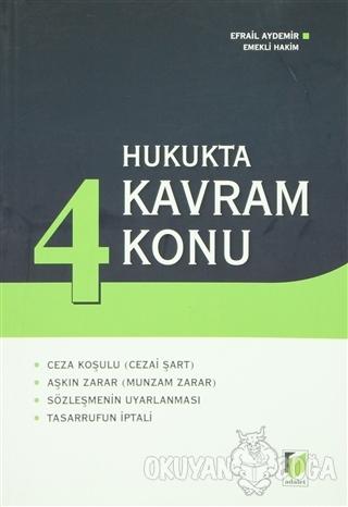 Hukukta 4 Kavram 4 Konu - Efrail Aydemir - Adalet Yayınevi
