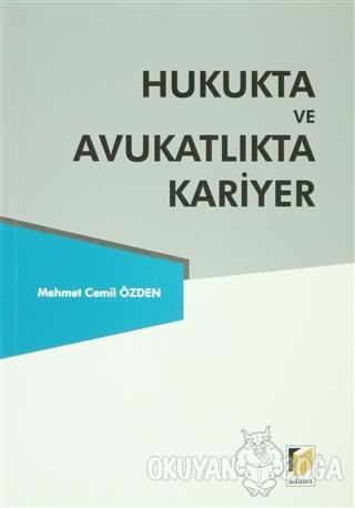 Hukukta ve Avukatlıkta Kariyer - Mehmet Cemil Özden - Adalet Yayınevi