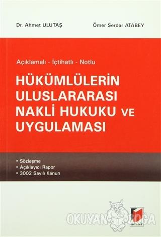 Hükümlülerin Uluslararası Nakli Hukuku ve Uygulaması - Ahmet Ulutaş -