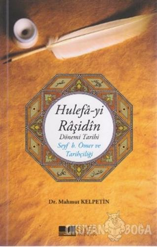 Hulefa-yi Raşidin - Dönemi Tarihi