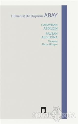 Hümanist Bir Düşünür Abay - Cabayhan Abdildin - Dergah Yayınları