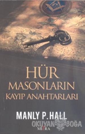 Hür Masonların Kayıp Anahtarları - Manly P. Hall - Mitra Yayınları