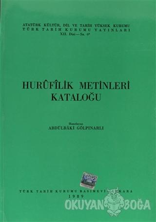 Hurufilik Metinleri Kataloğu - Kolektif - Türk Tarih Kurumu Yayınları